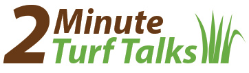 2 Minute Turf Talks