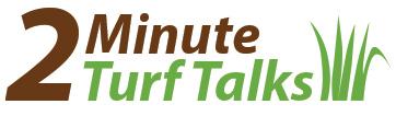 2 Minute Turf Talks